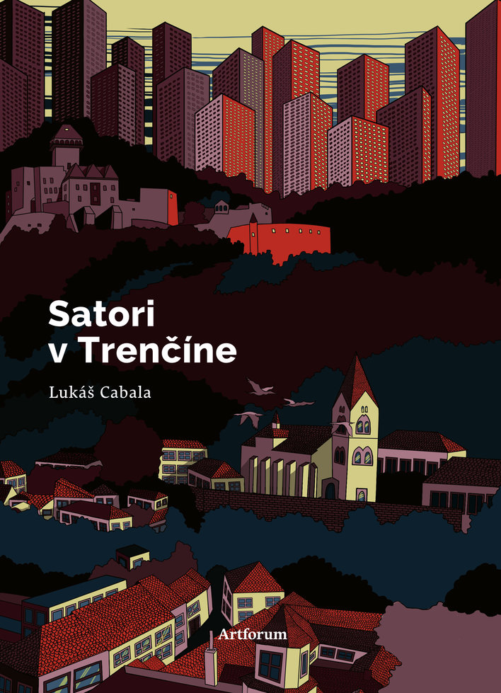 Obálka knihy Satori v Trenčíne od Lukáša Cabalu.